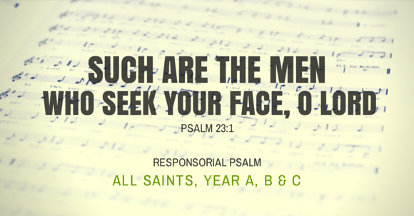 All Saints Responsorial Psalm
