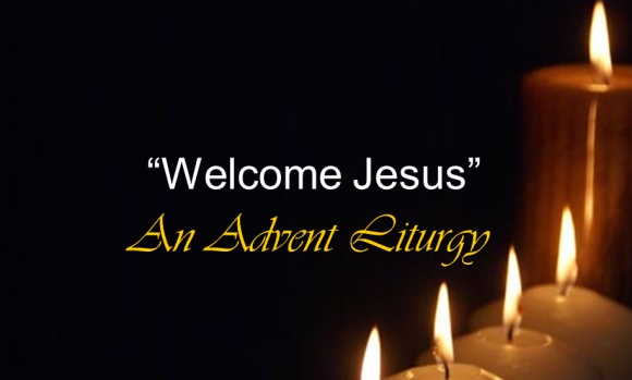 Welcome Jesus Advent Liturgy