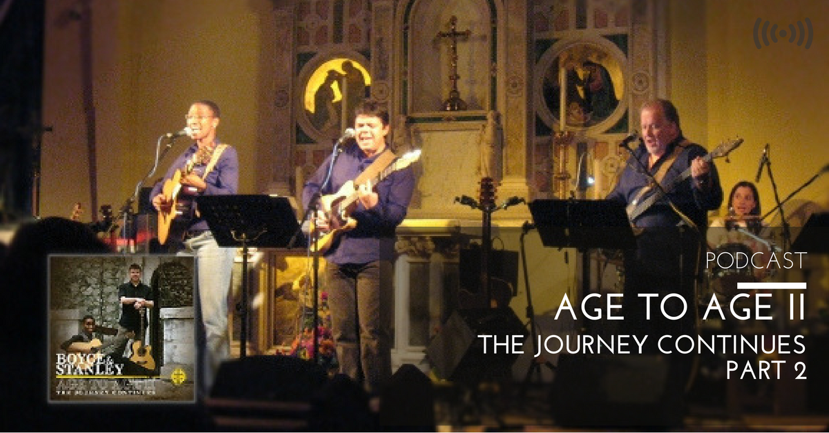 Age to Age II - The Journey Continues - Podcast - CJM Music