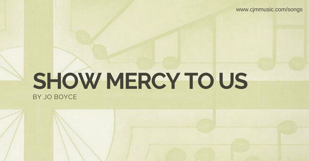 show mercy to us cjm music
