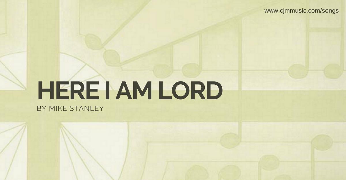 here i am lord cjm music