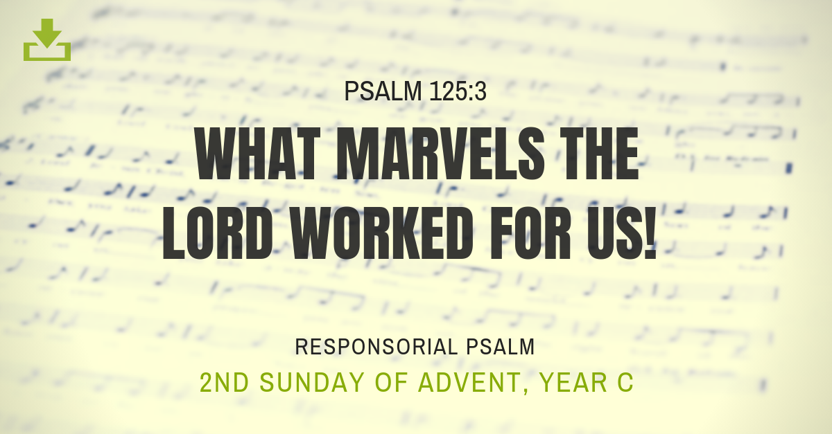 Responsorial Psalm Year c 2nd sunday advent