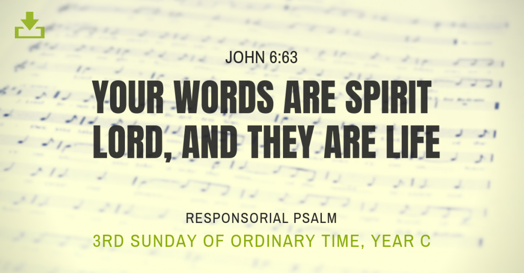 3rd sunday your words are spirit Responsorial Psalm Year C OT
