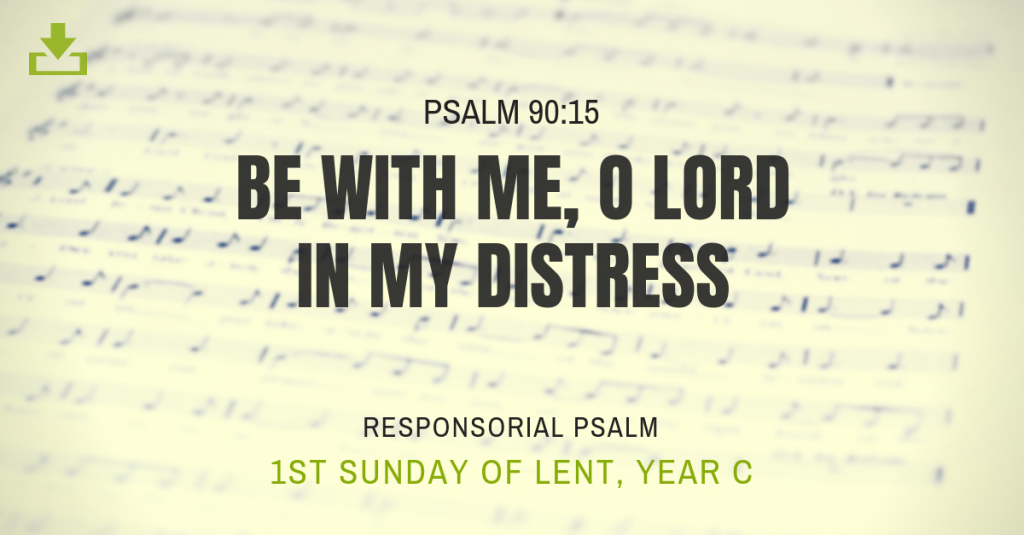 Responsorial Psalm Year C Lent 1st Sunday