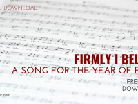 Firmly I Believe – FREE Song Download for the Year of Faith