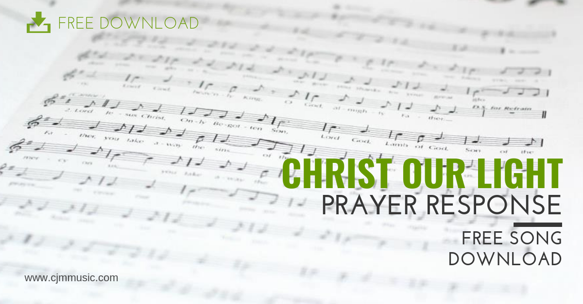 Christ Our Light Prayer Response Free Download