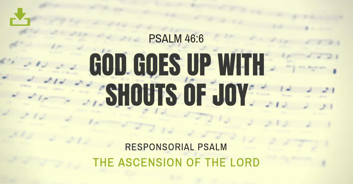 Responsorial Psalm Ascension of the Lord 1