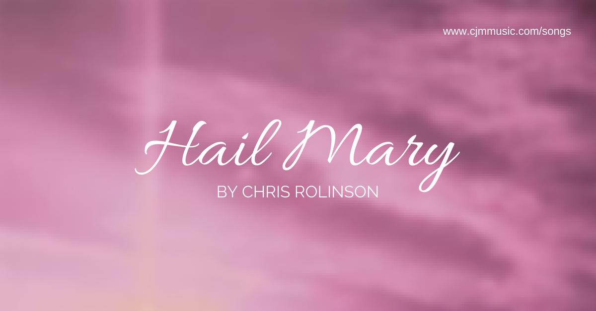 hail mary cjm music