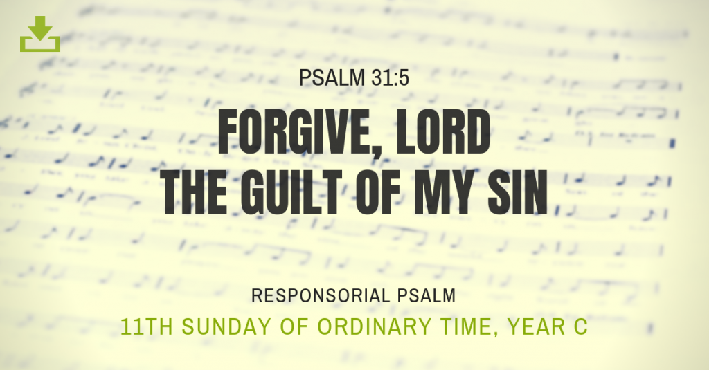 11th sunday forgive lord Responsorial Psalm Year C OT