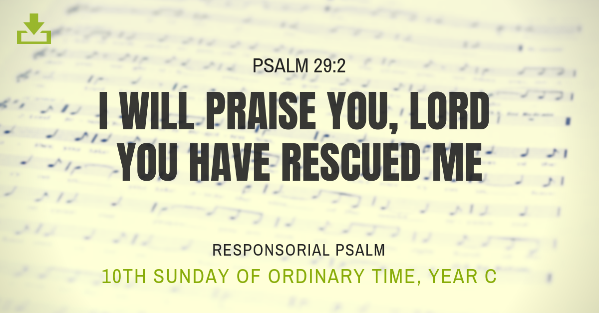 Responsorial Psalm 10th sunday i will praise you lord you have rescued me Year C OT