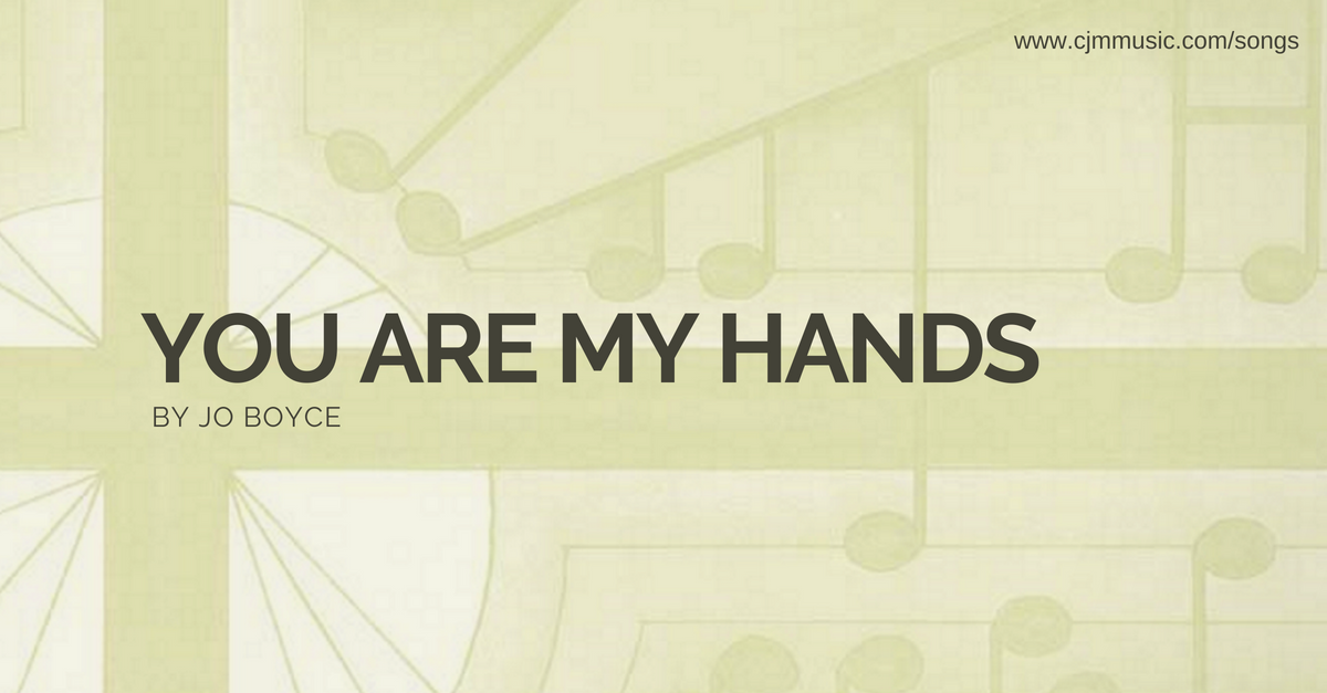you are my hands cjm music
