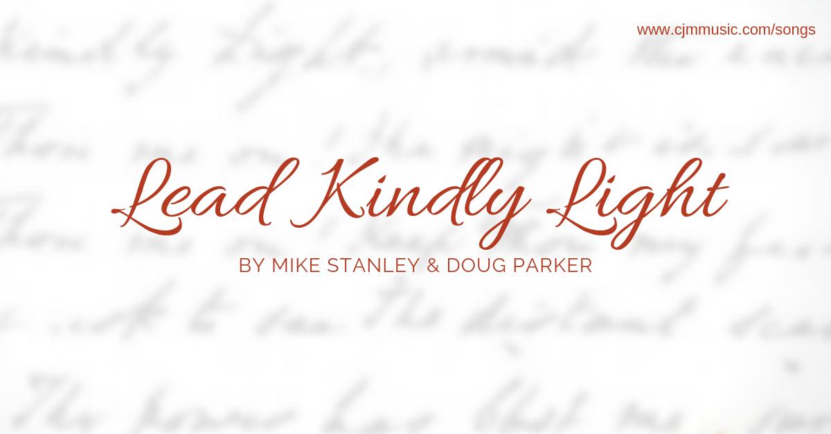 Lead kindly light stanley cjm music