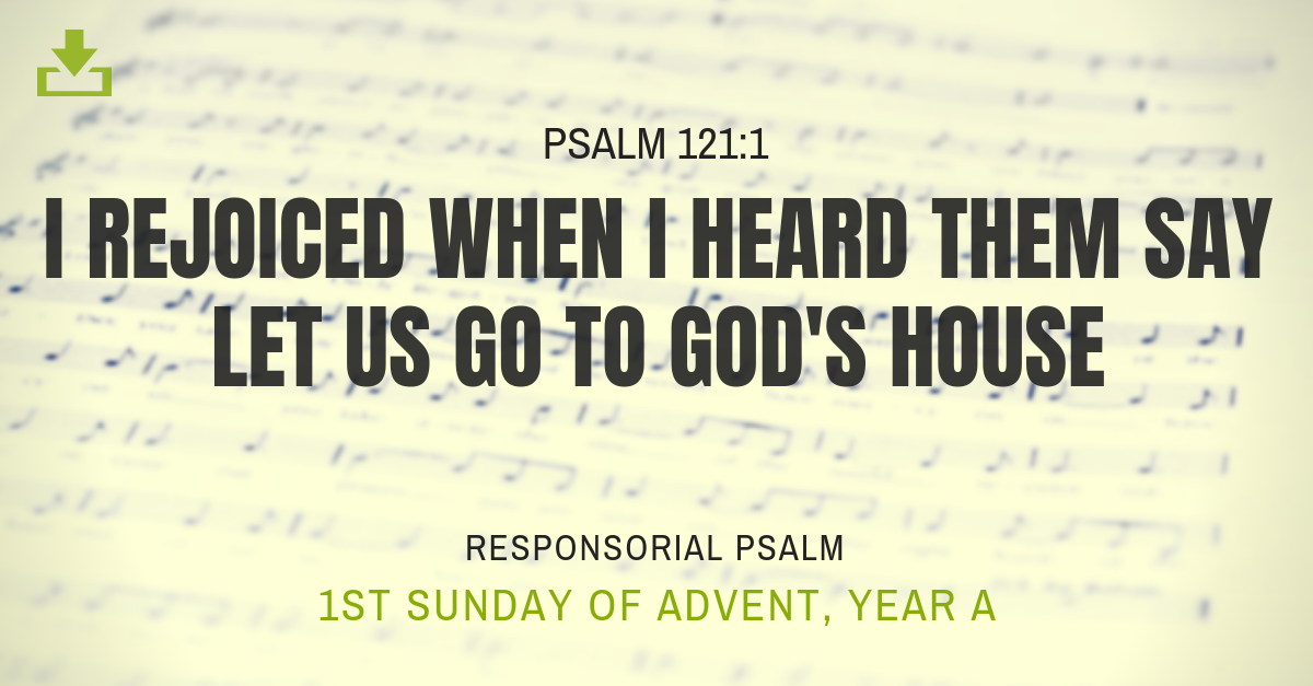 Responsorial Psalm Year A 1st sunday Advent