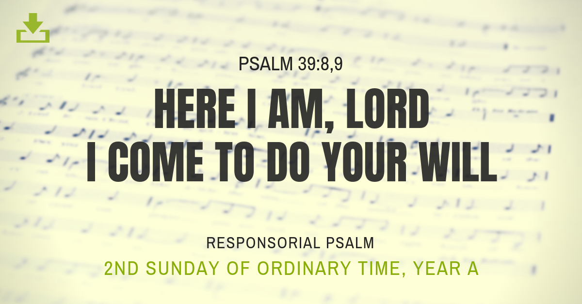 Responsorial Psalm Year A OT 2nd sunday