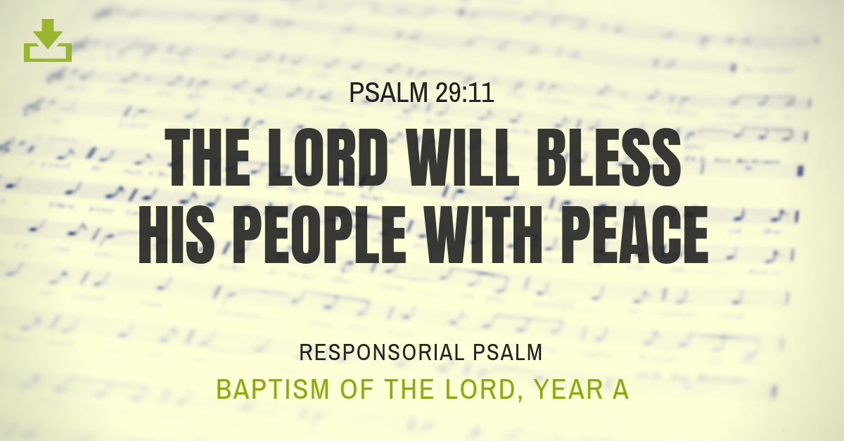 Responsorial Psalm Year a baptism of the lord
