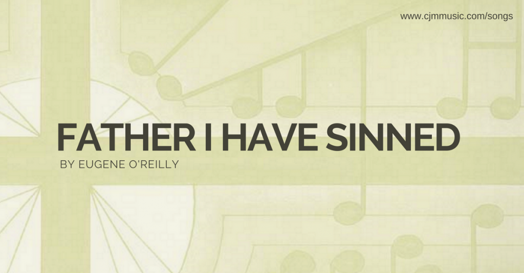 Father I Have Sinned (The Prodigal Son) [Song] | CJM MUSIC