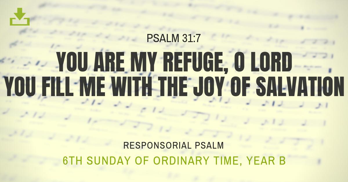 Responsorial Psalm Year B OT 6th Sunday