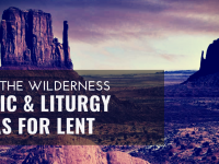Music and Liturgy ideas for Lent