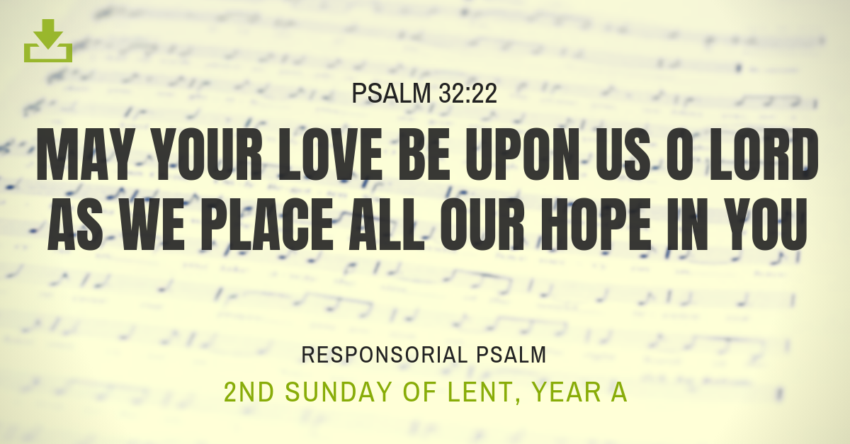 Responsorial Psalm Year A Lent 2nd Sunday