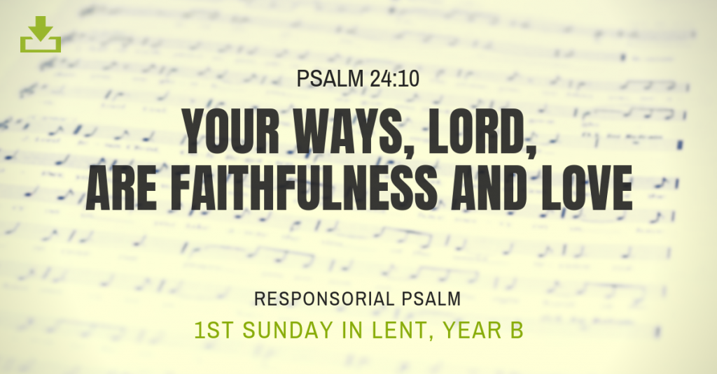 Responsorial Psalm Year B 1st Sunday Lent