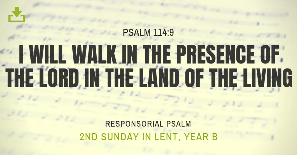 Responsorial Psalm Year B OT 2nd Sunday lent