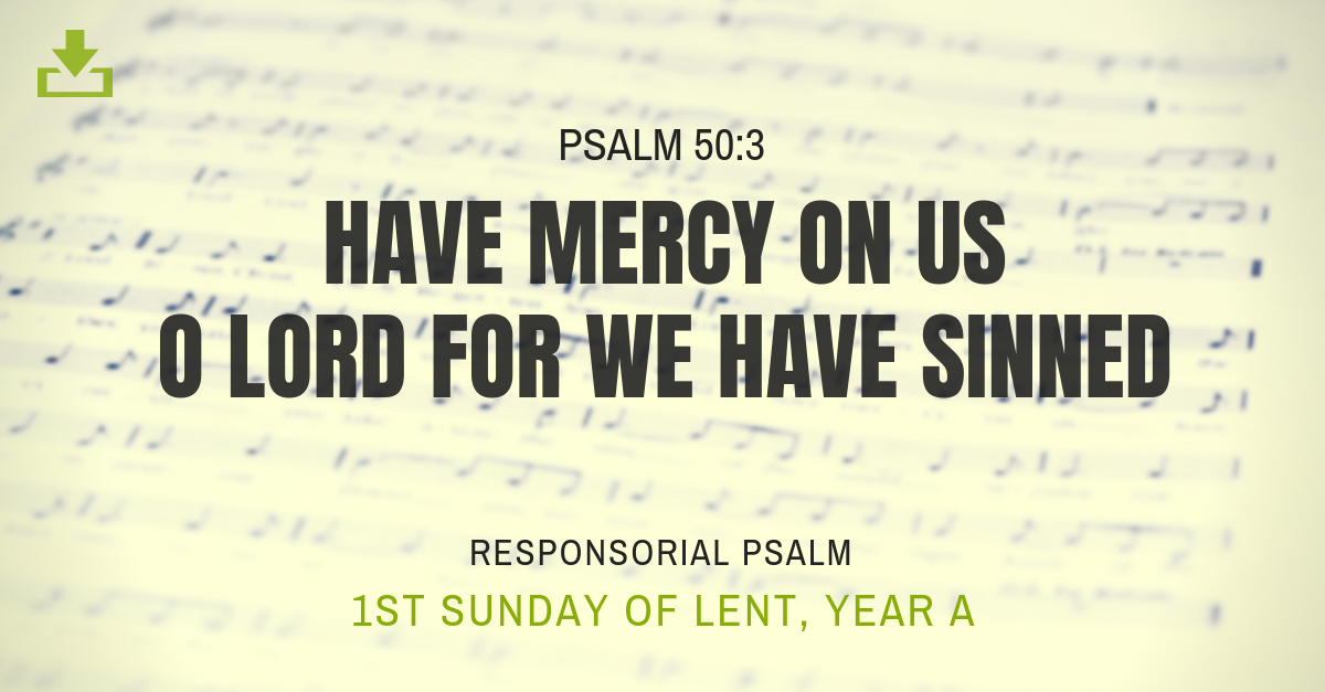 Responsorial Psalm Year a 1st sunday lent
