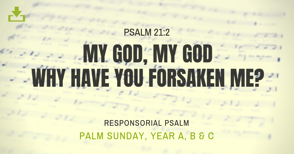 Responsorial Psalm Palm Sunday Passion