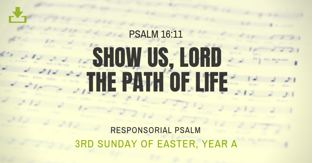 Responsorial Psalm Year A 3rd Sunday Easter