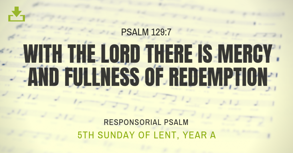 Responsorial Psalm Year A 5th Sunday Lent