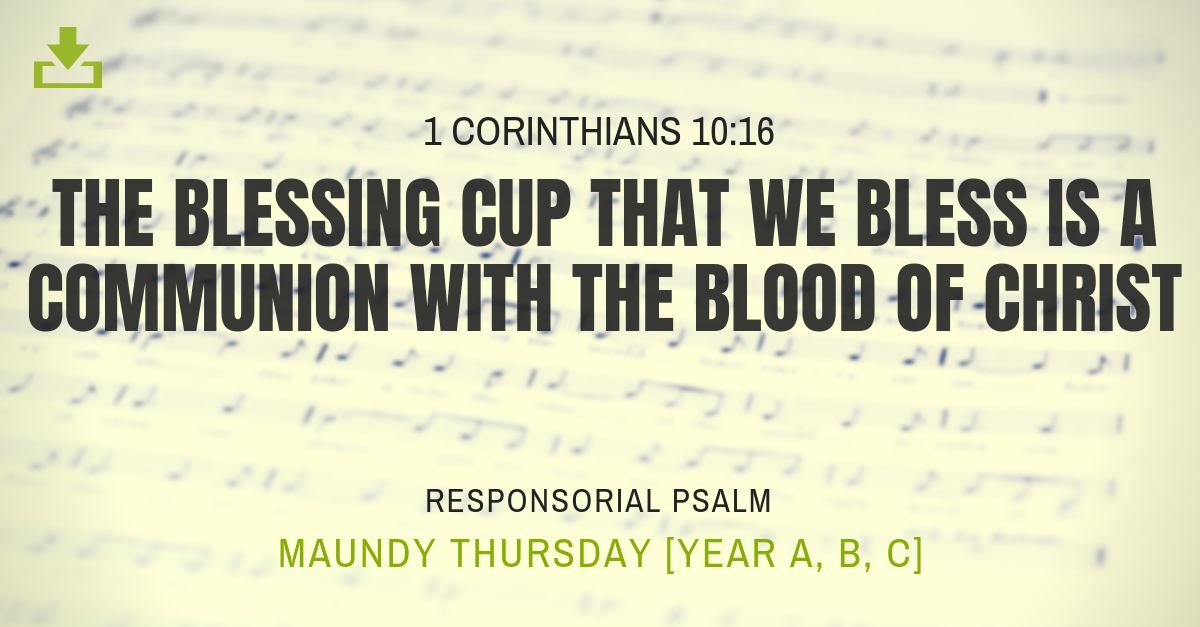 Responsorial Psalm Year Maundy Thursday