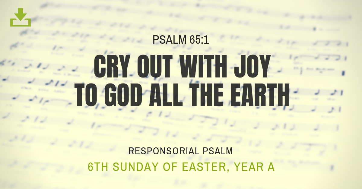 Responsorial Psalm Year A 6th Sunday Easter