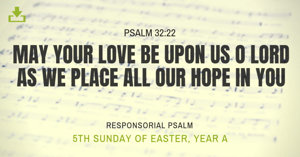 Responsorial Psalm Year A Easter 5th Sunday