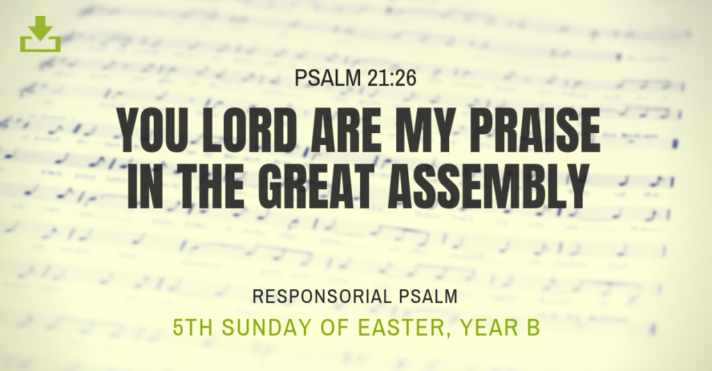 Responsorial Psalm Year B 5th Sunday Easter