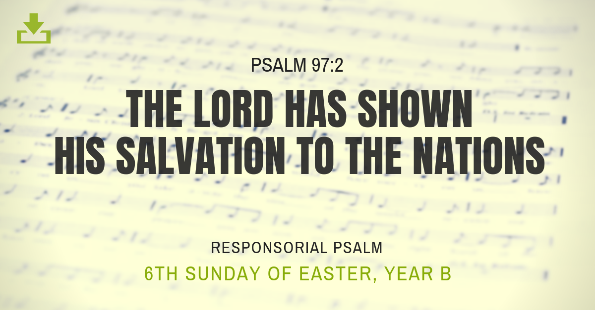 Responsorial Psalm Year B 6th Sunday Easter