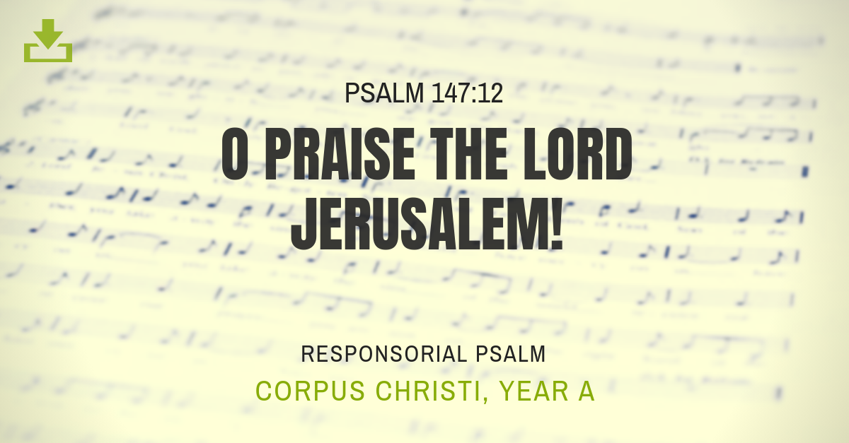 Responsorial Psalm Year A corpus christi body and blood