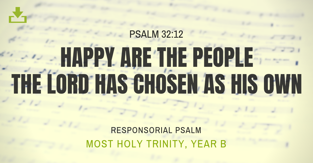 Responsorial Psalm most holy trinity Year B