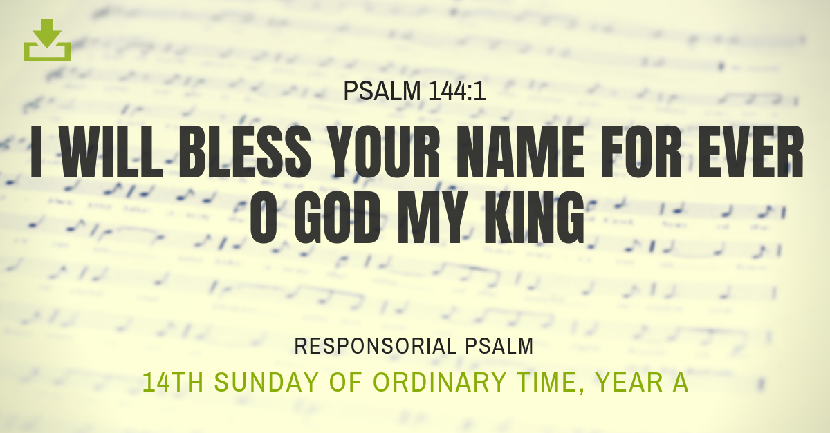 Responsorial Psalm Year A OT 14th Sunday