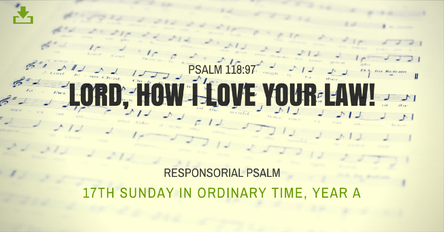 responsorial psalm - cjm music - psalm 118:97 - lord, how i love your law - 17th sunday in ordinary time - year a