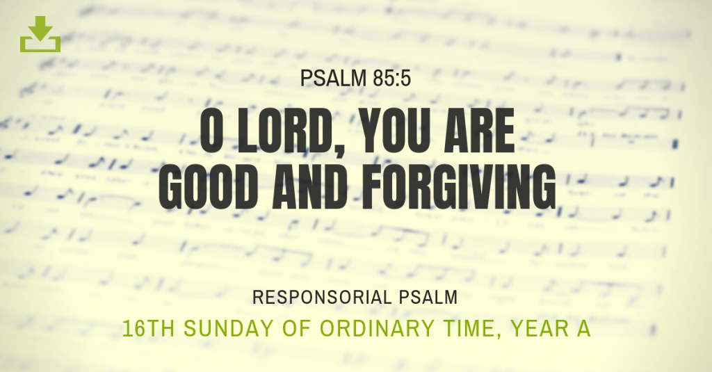 Responsorial Psalm Year A OT 16th Sunday