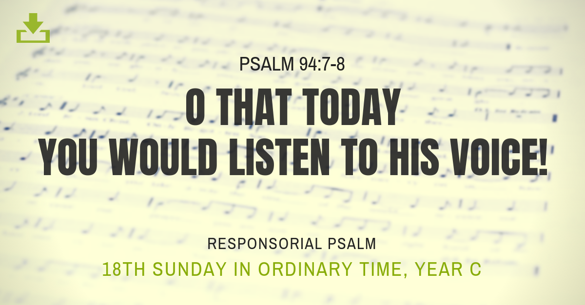 Responsorial Psalm Year C 18th Sunday ordinary time