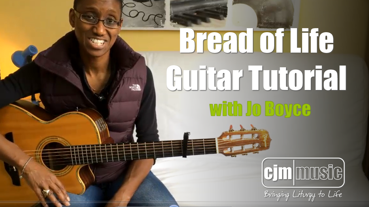 bread of life - cjm music - tutorial guitar video with jo boyce