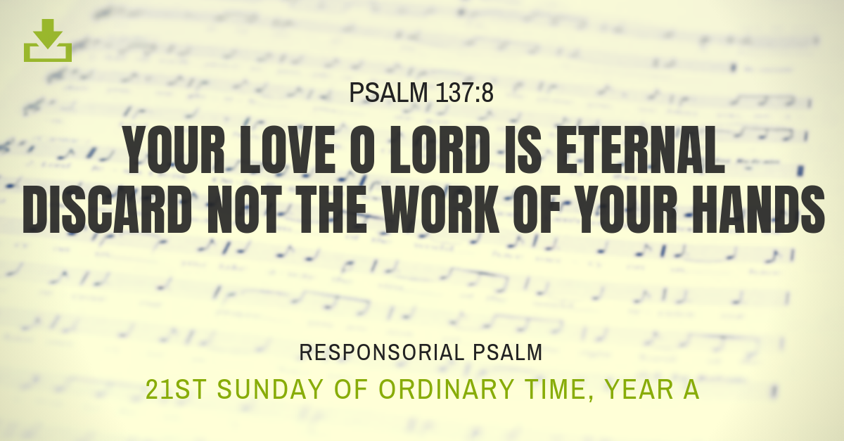 Responsorial Psalm Year A OT 21st Sunday