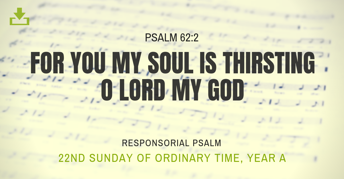 Responsorial Psalm Year A OT 22nd Sunday