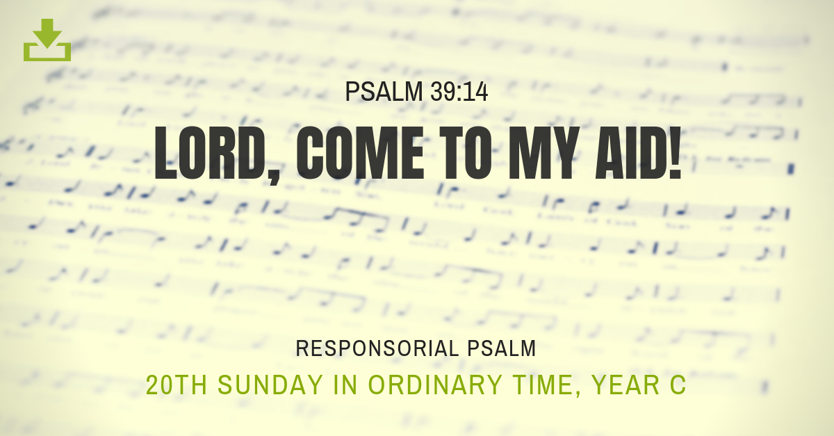 Responsorial Psalm Year C 20th sunday in ordinary time