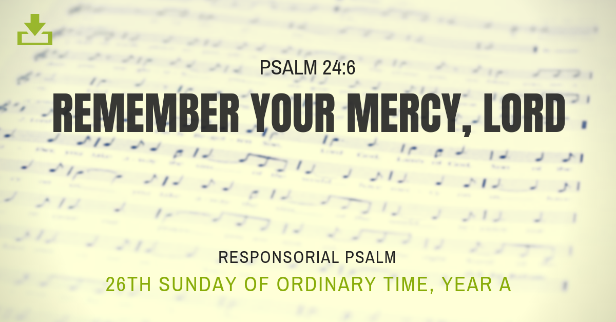Responsorial Psalm Year A OT 26th Sunday