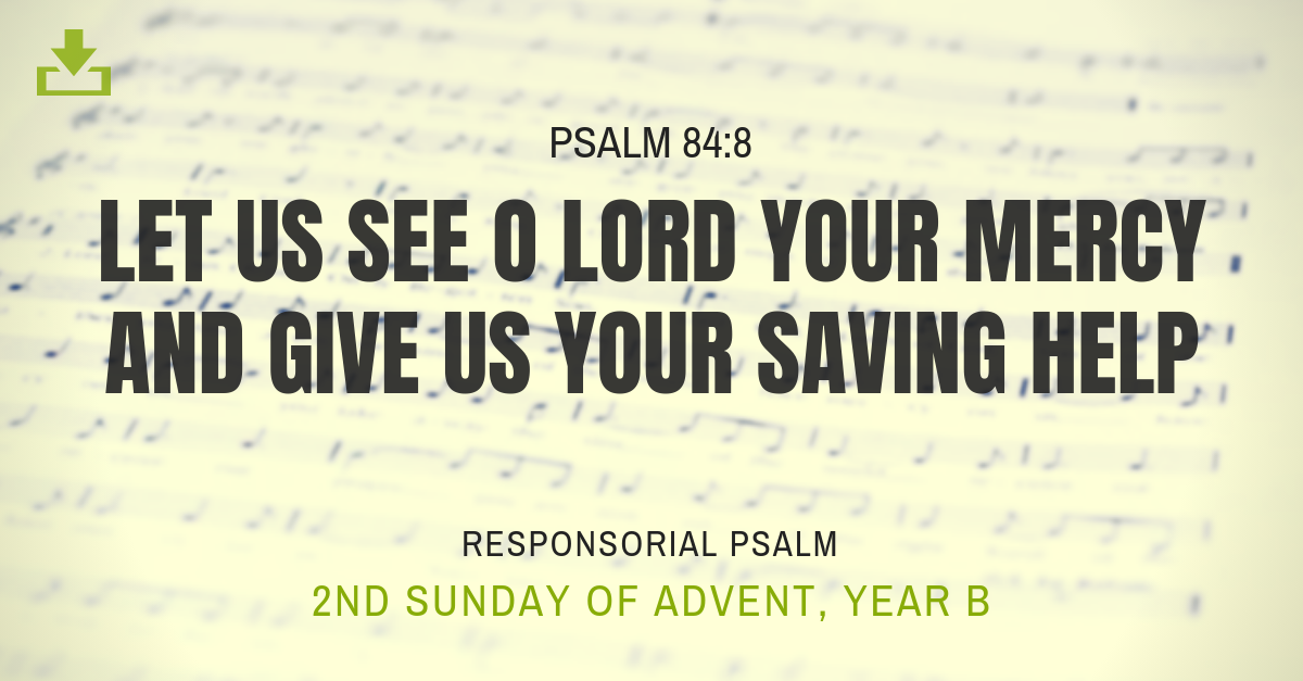 Responsorial Psalm 2nd Sunday advent year b let us see o lord your mercy and give us your saving help
