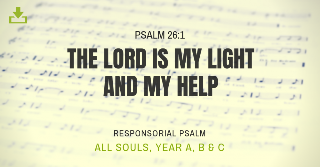 Responsorial Psalm All Souls Year A B C