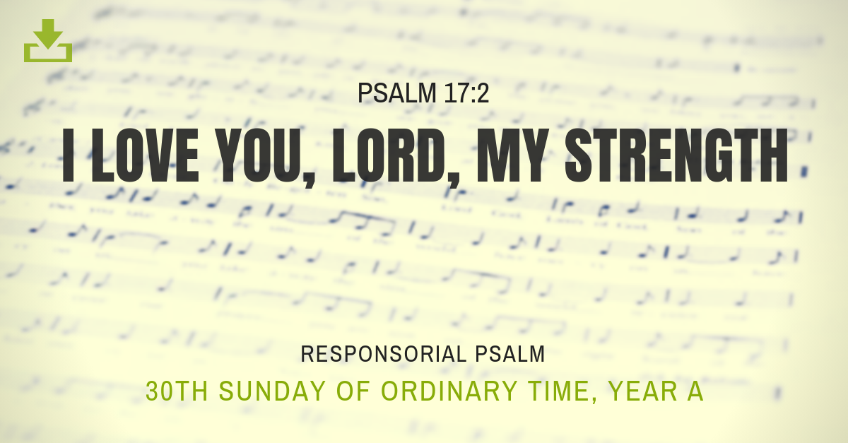 Responsorial Psalm Year A 30th Sunday OT