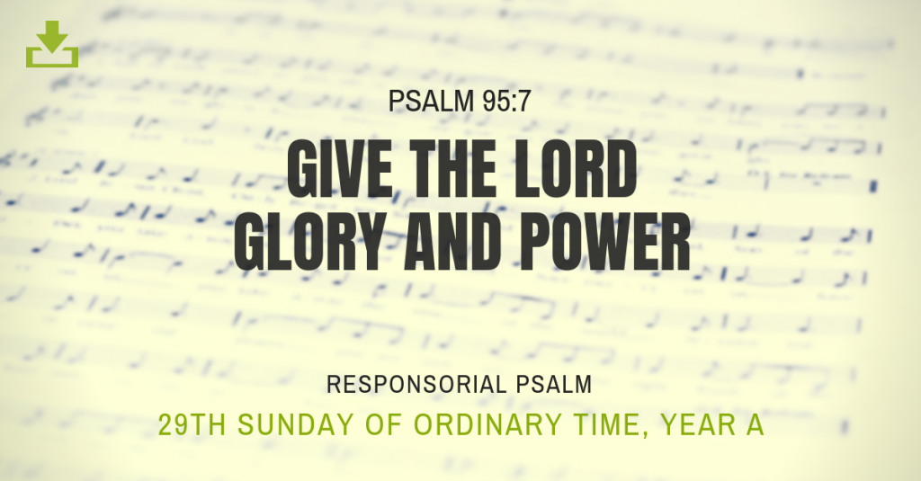 Responsorial Psalm Year A OT 29th Sunday