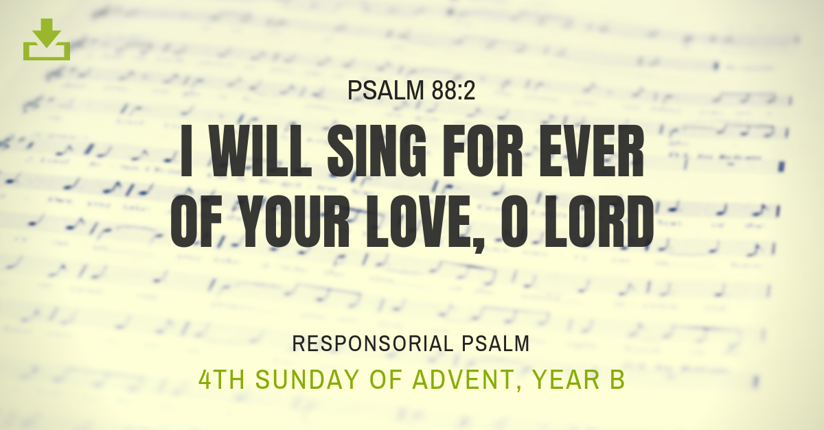 Responsorial Psalm Year B 4th sunday of advent
